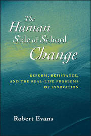 The Human Side of School Change by Robert Evans image