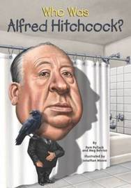 Who Was Alfred Hitchcock? by Pamela D Pollack