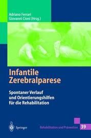 Infantile Zerebralparese: Spontaner Verlauf Und Orientierungshilfen Fur Die Rehabilitation