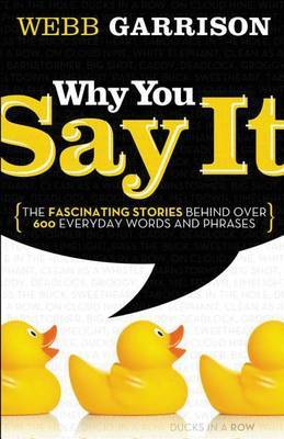 Why You Say It by Webb Garrison image