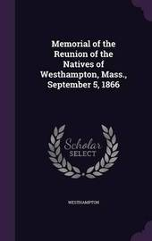 Memorial of the Reunion of the Natives of Westhampton, Mass., September 5, 1866 by . Westhampton image