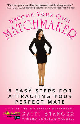 Become Your Own Matchmaker by Patti Stanger image