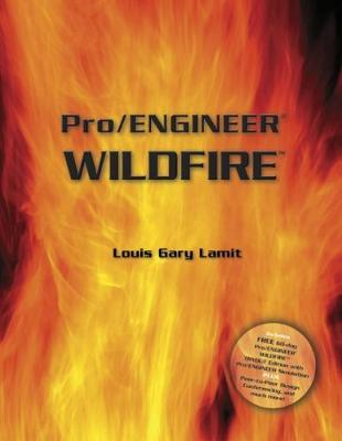 Pro Engineering: Wildfire by Louis Gary Lamit