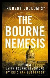 Robert Ludlum's (TM) The Bourne Nemesis by Eric Van Lustbader