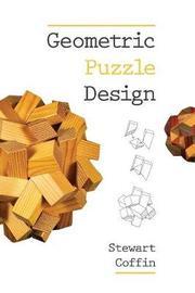 Geometric Puzzle Design by Stewart T. Coffin