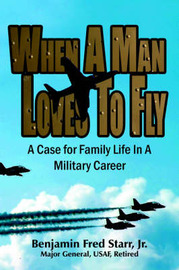 When A Man Loves To Fly by Benjamin Fred Starr Jr image