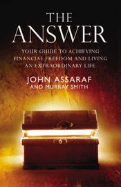 The Answer: Your Guide to Achieving Financial Freedom and Living an Extraordinary Life by John Assaraf