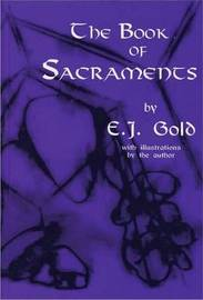 The Book of Sacraments by E.J. Gold image