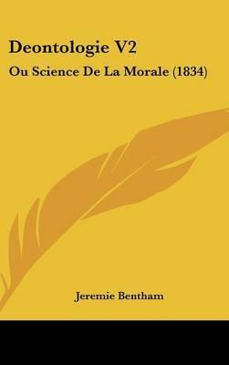 Deontologie V2: Ou Science De La Morale (1834) by Jeremie Bentham image