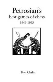 Petrosian's Best Games of Chess, 1946-63 by P.H. Clarke image