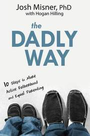 The Dadly Way by Josh Misner