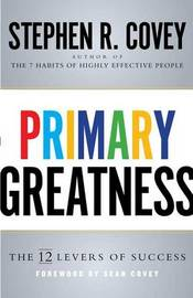 Primary Greatness by Stephen R Covey