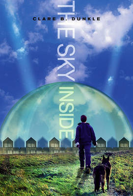 The Sky Inside by Clare B Dunkle