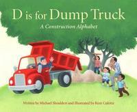 D Is for Dump Truck by Michael Shoulders