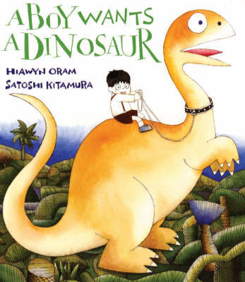 A Boy Wants A Dinosaur by Hiawyn Oram