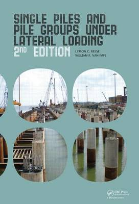 Single Piles and Pile Groups Under Lateral Loading by Lymon C. Reese