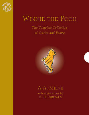 Winnie the Pooh: Complete Collection of Stories and Poems by A.A. Milne