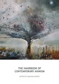 The Handbook of Contemporary Animism by Graham Harvey