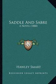 Saddle and Sabre: A Novel (1888) by Hawley Smart