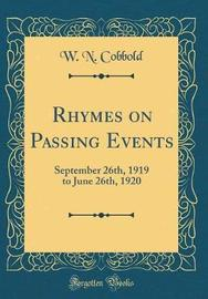 Rhymes on Passing Events by W N Cobbold image