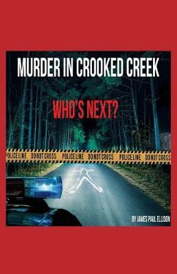 Murder in Crooked Creek by James Paul Ellison