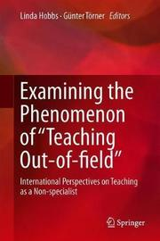 "Examining the Phenomenon of ""Teaching Out-of-field"""