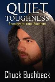 Quiet Toughness by E F Courtright