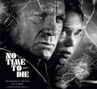 No Time To Die: The Making of the Film by Mark Salisbury