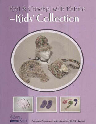 Knit & Crochet with Fabric -- Kids' Collection by Vicki Payne image