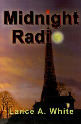 Midnight Radio by Lance A. White