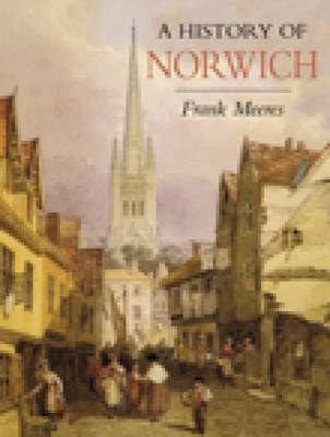A History of Norwich by Frank Meeres image