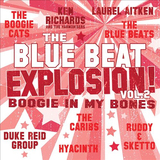 The Blue Beat Explosion: Boogie In My Bones by Various Artists