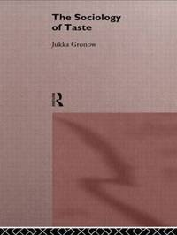 The Sociology Of Taste by Jukka Gronow image