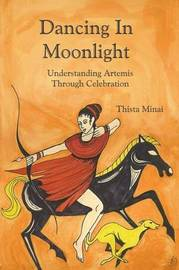 Dancing In Moonlight: Understanding Artemis Through Celebration by Thista Minai image