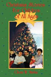 Christmas Stories for Children of All Ages by Glenn W Martin image
