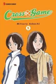 Cross Game, Volume 5 by Adachi Mitsuru