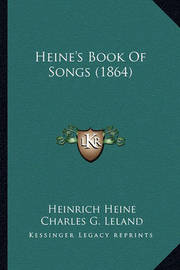 Heine's Book of Songs (1864) Heine's Book of Songs (1864) by Heinrich Heine