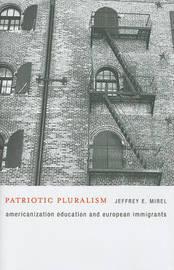 Patriotic Pluralism by Jeffrey E. Mirel image