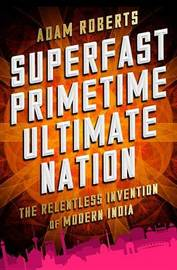 Superfast Primetime Ultimate Nation by Adam Roberts