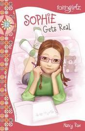 Sophie Gets Real by Nancy N Rue