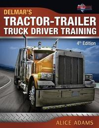 Tractor-Trailer Truck Driver Training by Alice Adams