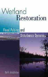 Wetland Restoration, Flood Pulsing, and Disturbance Dynamics by Beth A. Middleton image
