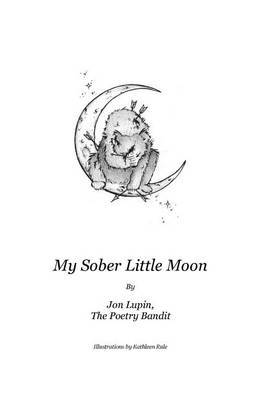 My Sober Little Moon by Jon Lupin The Poetry Bandit image