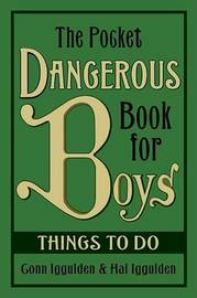 The Pocket Dangerous Book for Boys: Things to Do by Conn Iggulden
