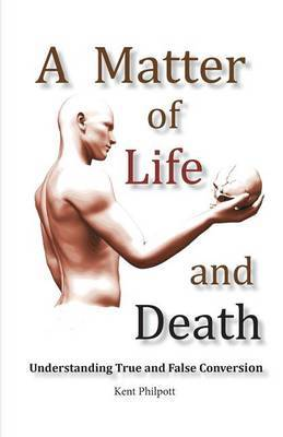 A Matter of Life and Death by Kent a Philpott