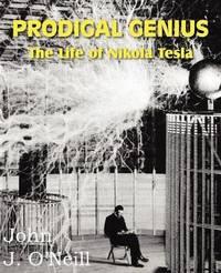 Prodigal Genius by John J O'Neill