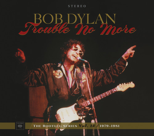 Trouble No More: The Bootleg Series, Vol. 13 / 1979-1981 by Bob Dylan