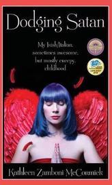 Dodging Satan by Kathleen Zamboni McCormick