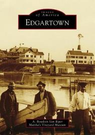Edgartown by A. Bowdoin Van Riper