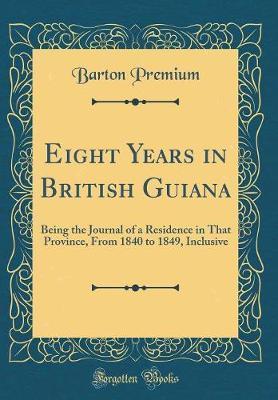 Eight Years in British Guiana by Barton Premium